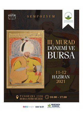 III. Murad Dönemi ve Bursa Sempozyumu
