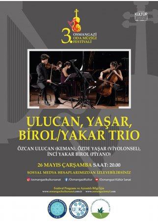 ULUCAN, YAŞAR, BİROL/ YAKAR TRIO